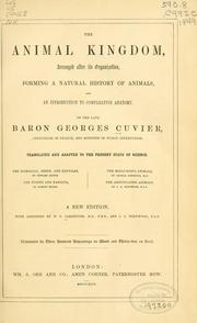 Cover of: The animal kingdom, arranged after its organization | Baron Georges Cuvier