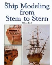 Cover of: Ship modeling from stem to stern | Milton Roth