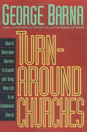 Cover of: Turnaround Churches: How to Overcome Barriers to Growth and Bring New Life to an Established Church