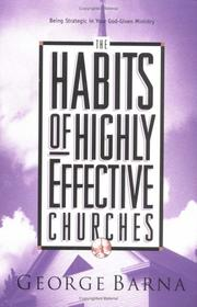 Cover of: The Habits of Highly Effective Churches: being strategic in your God-given ministry
