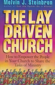 Cover of: The lay-driven church | Melvin J. Steinbron