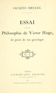 Cover of: Essai sur la philosophie de Victor Hugo, du point de vue gnostique by Jacques Heugel