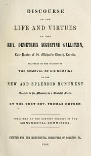 Cover of: Discourse on the life and virtues of the Rev. Demetrius Augustine  Gallitzin | Heyden, Thomas