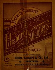 Cover of: The illustrated guide and handbook of Pittsburgh and Allegheny, describing and locating the principal places of interest in and about the two cities...illustrated by maps and cuts by compiled and published by Fisher & Stewart.
