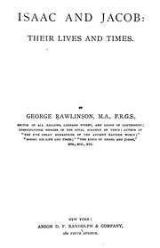 Cover of: Isaac and Jacob, their lives and times | Rawlinson, George 1812-1902.