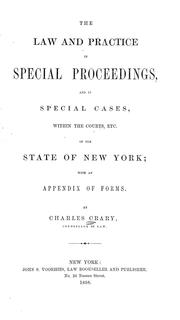 Cover of: The law and practice in special proceedings | Charles Crary