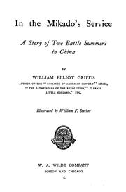 Cover of: In the Mikado's service: a story of two battle summers in China