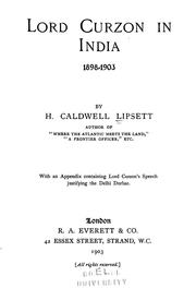 Cover of: Lord Curzon in India, 1898-1903 | H. Caldwell Lipsett