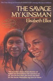 The savage my kinsman by Elisabeth Elliot