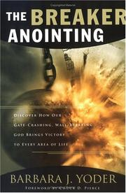 The Breaker Anointing by Barbara J. Yoder