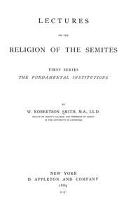 Cover of: Lectures on the religion of the Semites