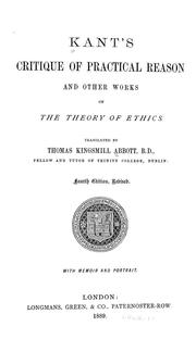 Cover of: Kant's Critique of practical reason and other works on the theory of ethics | Immanuel Kant