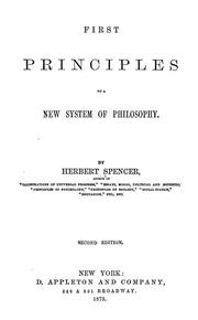 Cover of: First principles of a new system of philosophy | Herbert Spencer