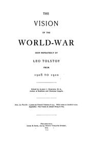 Cover of: The vision of the world-war seen repeatedly by Leo Tolstoy from 1908 to 1910 | Tolstoy