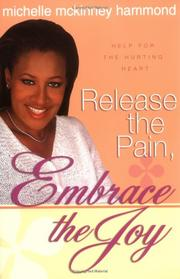 Cover of: Release the pain, embrace the joy