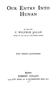 Cover of: Our entry into Hunan | Charles Wilfrid Allan
