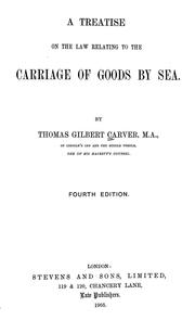 Cover of: A treatise on the law relating to the carriage of goods by sea | Thomas Gilbert Carver
