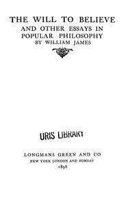 Cover of: The will to believe, and other essays in popular philosophy | William James