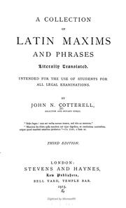 Cover of: A collection of Latin maxims and phrases literally translated | John Nicholas Cotterell