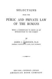 Cover of: Selections from the public and private law of the Romans | James Johnson Robinson