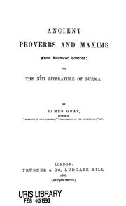 Cover of: Ancient proverbs and maxims from Burmese sources | James Gray