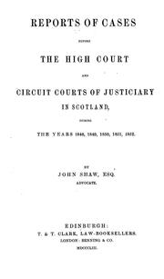 Cover of: Reports of cases before the High Court and circuit courts of justiciary in Scotland | Scotland. High Court of Justiciary.