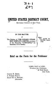 Cover of: In the matter of the petition of the Cunard Steamship Company, limited, as owners of the steamship Lusitania, for limitation of its liability | United States. District Court (New York : Southern District)
