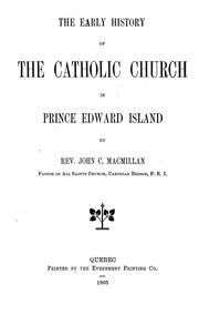 Cover of: The early history of the Catholic Church in Prince Edward Island | John C. Macmillan