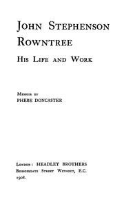 Cover of: John Stephenson Rowntree: his life and work