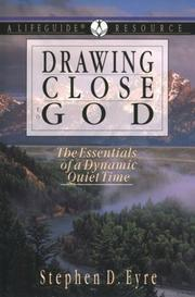 Cover of: Drawing close to God | Eyre, Stephen D.