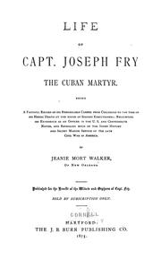 Cover of: Life of Capt. Joseph Fry, the Cuban martyr | Jeanie Mort Walker