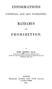 Cover of: Informations (criminal and quo warranto) mandamus and prohibition | John Shortt
