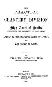 Cover of: The practice of the Chancery Division of the High Court of Justice