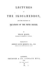 Cover of: Lectures on the ikosahedron and the solution of equations of the fifth degree | Felix Klein