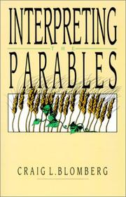 Cover of: Interpreting the parables | Craig L. Blomberg