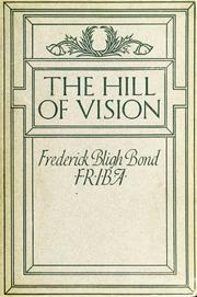 Cover of: The hill of vision | Frederick Bligh Bond