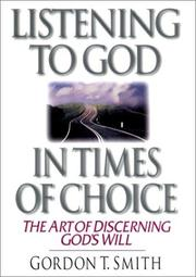 Cover of: Listening to God in times of choice: the art of discerning God's will