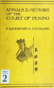 Cover of: Annals & memoirs of the court of Peking | Backhouse, E. Sir