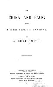Cover of: To China and back: being a diary kept, out and home | Albert Smith
