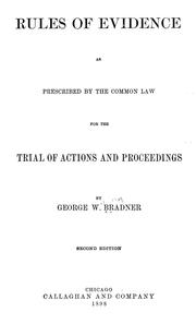 Cover of: Rules of evidence as prescribed by the common law | George William Bradner