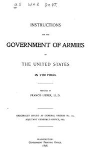Cover of: Instructions for the government of armies of the United States, in the field | Francis Lieber