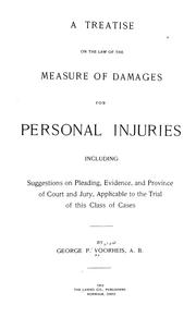 Cover of: A treatise on the law of the measure of damages for personal injuries | George Philemon Voorheis