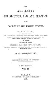 Cover of: The admiralty jurisdiction, law and practice of the courts of the United States | Alfred Conkling