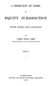 Cover of: A selection of cases in equity jurisdiction | James Barr Ames