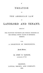 Cover of: A treatise on the American law of landlord and tenant | John Neilson Taylor