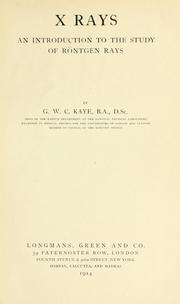 Cover of: X rays, an introduction to the study of Röntgen rays