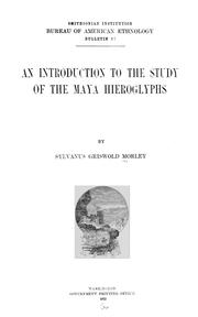 Cover of: An introduction to the study of the Maya hieroglyphs