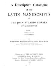 Cover of: A descriptive catalogue of the Latin manuscripts in the John Rylands library at Manchester | John Rylands Library.
