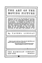 Cover of: The art of the moving picture ...being the 1922 revision of the book first issued in 1915 ... by Vachel Lindsay | Vachel Lindsay