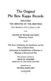 Cover of: The original Phi Beta Kappa records including the minutes of the meetings from December 5, 1776 to January 6, 1781 at the College of William and Mary | Phi Beta Kappa.